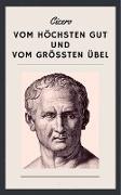 Cover-Bild zu Cicero: Vom höchsten Gut und vom größten Übel - De finibus bonorum et malorum (eBook) von Cicero, Marcus Tullius