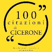 Cover-Bild zu 100 citazioni di Cicerone (Audio Download) von Cicero