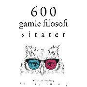 Cover-Bild zu 600 sitater fra eldgammel filosofi (Audio Download) von Aurelius, Marcus