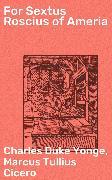 Cover-Bild zu For Sextus Roscius of Ameria (eBook) von Yonge, Charles Duke