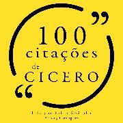 Cover-Bild zu 100 citações de Cícero (Audio Download) von Cicero