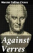 Cover-Bild zu Against Verres (eBook) von Cicero, Marcus Tullius