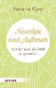 Cover-Bild zu Nostalgie und Aufbruch von Kast, Verena
