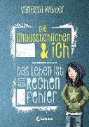 Cover-Bild zu Walder, Vanessa: Die Unausstehlichen & ich - Das Leben ist ein Rechenfehler