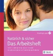 Cover-Bild zu Natürlich und sicher Das Arbeitsheft (eBook) von NFP, Arbeitsgruppe (Hrsg.)