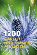 Cover-Bild zu 1200 Garten- und Zimmerpflanzen von Haberer, Martin