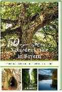 Cover-Bild zu Küntzel, Karolin: 50 sagenhafte Naturdenkmale in Bayern: Unterfranken - Oberfranken - Mittelfranken - Oberpfalz