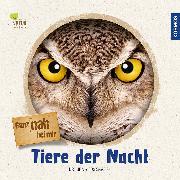 Cover-Bild zu Ganz nah bei mir - Tiere der Nacht von Dr. Poschadel, Jens