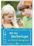 Cover-Bild zu Expedition Natur: Mit der Becherlupe auf Entdeckungstour von Poschadel, Dr. Jens