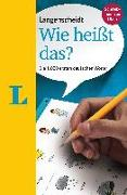 Cover-Bild zu Langenscheidt, Redaktion (Hrsg.): Langenscheidt Wie heißt das? - Deutsch als Fremdsprache