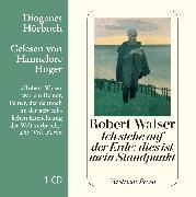 Cover-Bild zu Ich stehe auf der Erde: dies ist mein Standpunkt von Walser, Robert