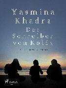 Cover-Bild zu Der Schreiber von Koléa (eBook) von Khadra, Yasmina