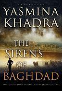 Cover-Bild zu The Sirens of Baghdad von Khadra, Yasmina