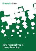 Cover-Bild zu New Perspectives in Luxury Branding von Emerald Group Publishing Limited
