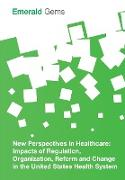 Cover-Bild zu New Perspectives in Healthcare von Emerald Group Publishing Limited