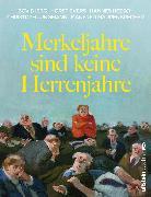 Cover-Bild zu Merkeljahre sind keine Herrenjahre (eBook) von Bjerg, Bov