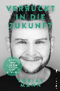Cover-Bild zu Verrückt in die Zukunft (eBook) von Mann, Tobias
