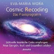 Cover-Bild zu Cosmic Recoding - Das Praxisprogramm (CD) von Mora, Eva-Maria