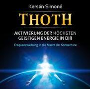 Cover-Bild zu Thoth - Aktivierung der höchsten geistigen Energie in dir von Simoné, Kerstin