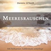 Cover-Bild zu Meeresrauschen von O'Neill, Dennis (Komponist)