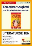 Cover-Bild zu Kommissar Spaghetti und das Schwein im Lehrerzimmer - Literaturseiten (eBook) von Kohl, Lynn-Sven