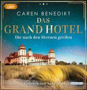 Cover-Bild zu Benedikt, Caren: Das Grand Hotel - Die nach den Sternen greifen