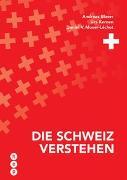 Cover-Bild zu Die Schweiz verstehen von Blaser, Andreas