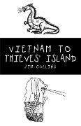Cover-Bild zu Collins, Jim: Vietnam to Thieves' Island (eBook)