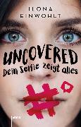 Cover-Bild zu Einwohlt, Ilona: Uncovered - Dein Selfie zeigt alles (eBook)