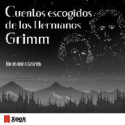 Cover-Bild zu Grimm, Wilhelm: Cuentos escogidos de los Hermanos Grimm (Audio Download)