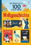Cover-Bild zu Frith, Alex: Ich weiß jetzt 100 Dinge mehr! Weltgeschichte