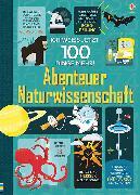 Cover-Bild zu Frith, Alex: Ich weiß jetzt 100 Dinge mehr! Abenteuer Naturwissenschaft