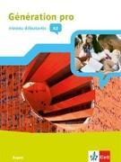 Cover-Bild zu Génération pro - niveau débutants A2. Schülerbuch mit Klett-Augmented-App 1. Lernjahr. Ausgabe Bayern