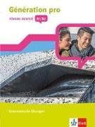 Cover-Bild zu Génération pro - niveau avancé B1/B2. Grammatische Übungen 3. Lernjahr
