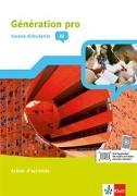 Cover-Bild zu Génération pro Niveau débutants. 1. Lernjahr. Cahier d'activités