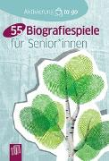 Cover-Bild zu Aktivierung to go: 55 Biografiespiele für Senioren und Seniorinnen von Redaktionsteam, Verlag an der Ruhr