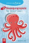 Cover-Bild zu Aktivierung to go: 55 Bewegungsspiele für Senioren und Seniorinnen von Lietz, Susanne