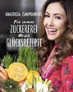 Cover-Bild zu Für immer zuckerfrei - Meine Glücksrezepte von Zampounidis, Anastasia