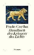 Cover-Bild zu Handbuch des Kriegers des Lichts von Coelho, Paulo
