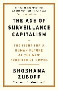 Cover-Bild zu The Age of Surveillance Capitalism von Zuboff, Shoshana