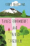Cover-Bild zu Things Remembered and Things Forgotten von Nakajima, Kyoko