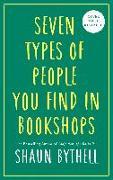 Cover-Bild zu Seven Kinds of People You Find in Bookshops von Bythell, Shaun