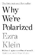 Cover-Bild zu Why We're Polarized von Klein, Ezra
