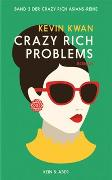 Cover-Bild zu Crazy Rich Problems von Kwan, Kevin