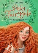 Cover-Bild zu Ruby Fairygale - Der Ruf der Fabelwesen von Gembri, Kira