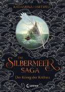 Cover-Bild zu Die Silbermeer-Saga - Der König der Krähen von Hartwell, Katharina