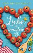 Cover-Bild zu Liebe ist tomatenrot von Breidenbach, Ursi