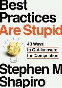 Cover-Bild zu Best Practices Are Stupid von Shapiro, Stephen M.