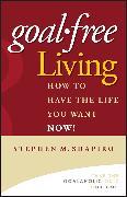 Cover-Bild zu Goal-Free Living (eBook) von Shapiro, Stephen M.