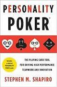 Cover-Bild zu Personality Poker: The Playing Card Tool for Driving High-Performance Teamwork and Innovation [With Cards] von Shapiro, Stephen M.